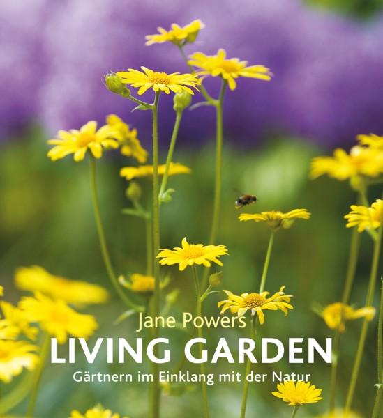 Living Garden - Gärtnern im Einklang mit der Natur