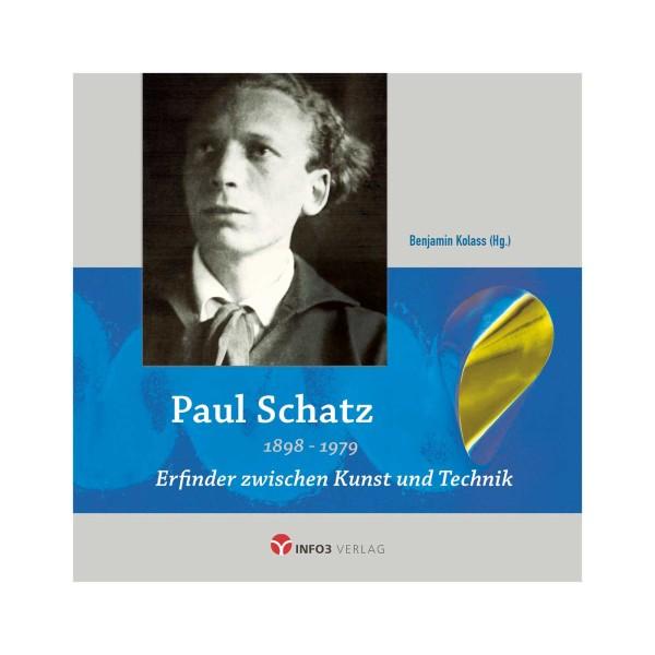 Erfinder zwischen Kunst und Technik - Paul Schatz